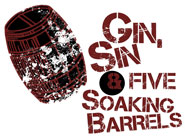 Gin, Sin & 5 Soaking Barrels