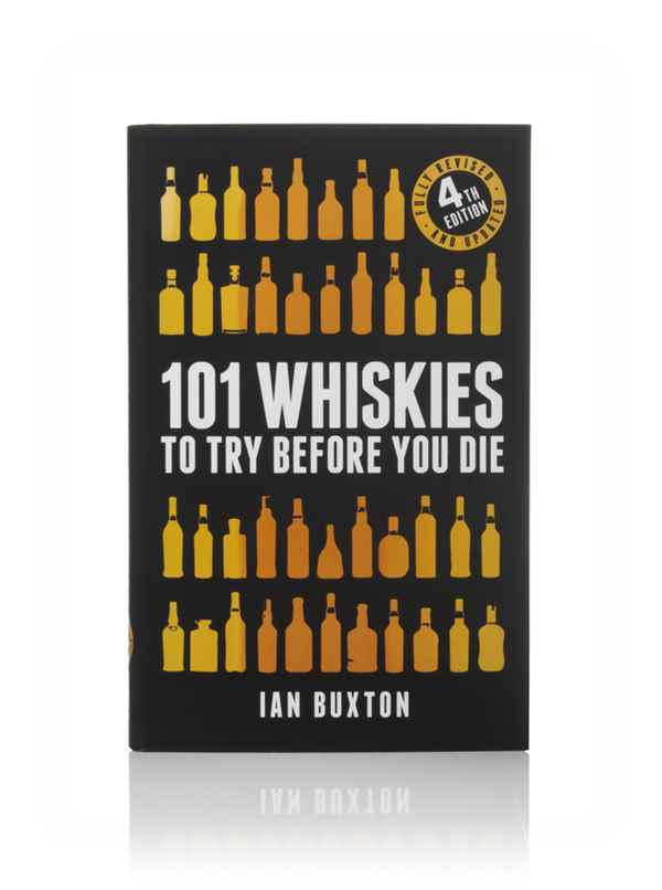 101 Whiskies to Try Before You Die - 4th Edition (Ian Buxton)